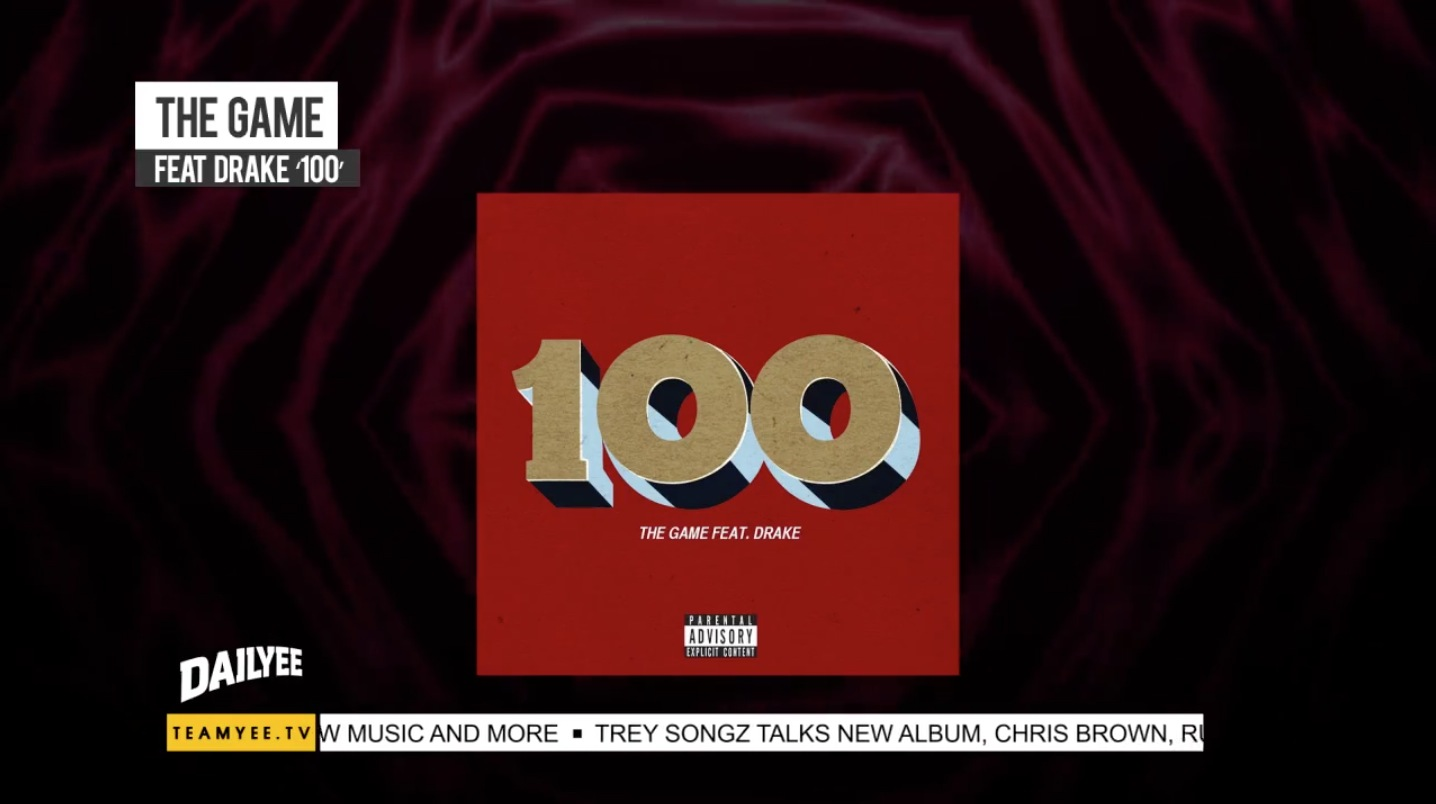 #TheDAILYEE New Music: The Game Feat Drake '100' (DJ Envy)